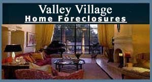 Valley Village REOs, Bank Owned, Foreclosures, Click Here