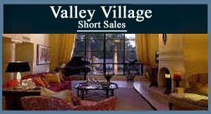 Valley Village Short Sale - Click Here